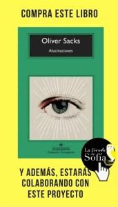 Alucinaciones, de Oliver Sacks (Anagrama).