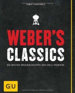 Weber's Classics: Die besten Originalrezepte der Grill-Pioniere (GU Weber Grillen) - 1