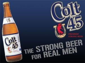 colt 45 strong beer for real men
