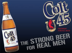 colt 45 strong beer for real men