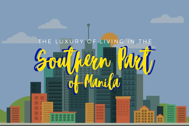 Six luxuries of living in southern Metro Manila