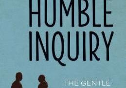 Effective Communication Through Humble Inquiry - Book Review