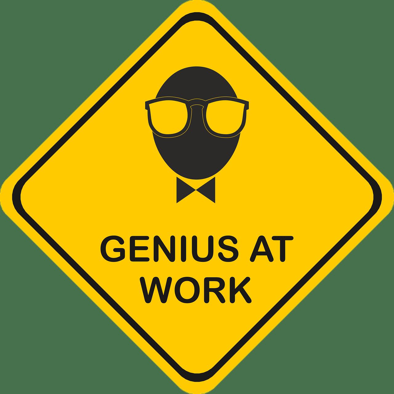 Genius at Work Sign