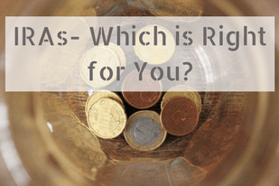IRAs- What's the Difference and Which is Right for You?
