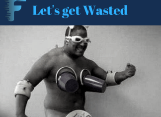 Let's get wasted