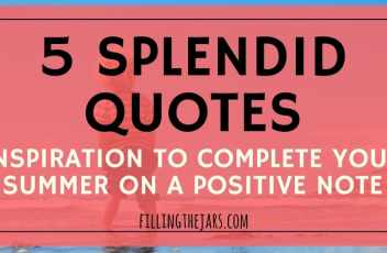 """5 Splendid Quotes to Complete Your Summer 