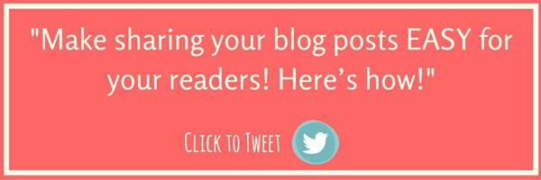Make sharing your blog posts EASY for your readers! Here's how!
