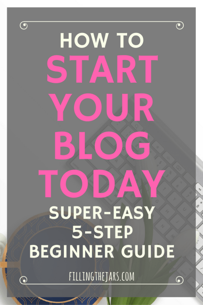How to Start a Blog: The Super Easy 5 Step Beginner Guide