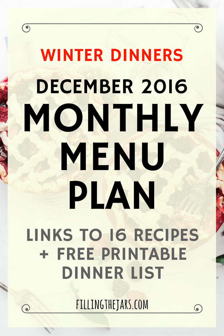 December 2016 Monthly Dinner Plan -- Winter Meals | Monthly dinner plan for this wintry December -- simmering soups, plenty of pasta... overall family-friendly meals! Beef + chicken recipes + FREE printable! | www.fillingthejars.com