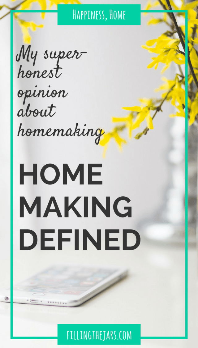 """Do you consider yourself a homemaker?"" A question that brings up some interesting emotions. Here's how I define homemaking and why I can finally say ""yes."" 