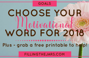 Personal Motivational Word for 2018 | www.fillingthejars.com