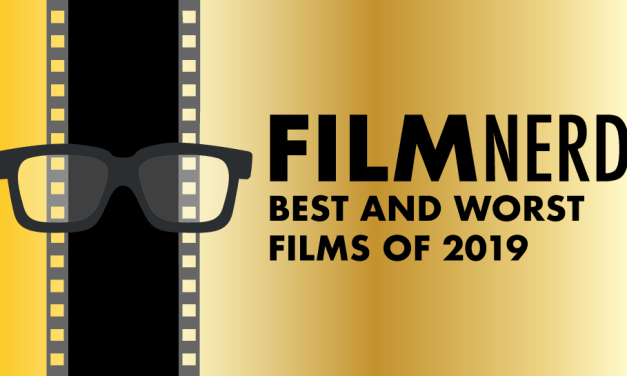 FilmNerd's Best and Worst Films of 2019