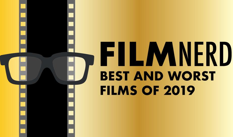 FilmNerd's Best and Worst Films of 2019