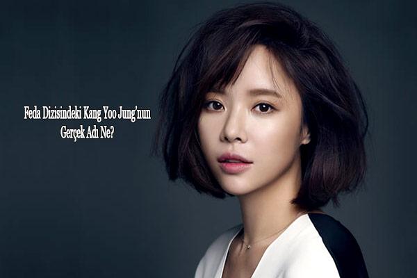 feda dizisi Kang Yoo jung'u gerçek adı
