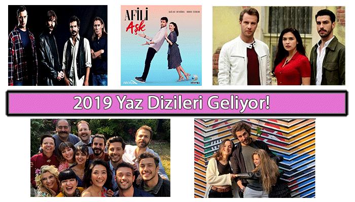 2019 Yaz sezonunda başlayacak yeni Türk Dizileri