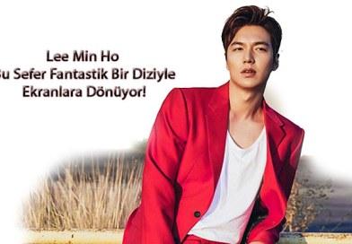 Lee Min Ho'nun yeni dizisi