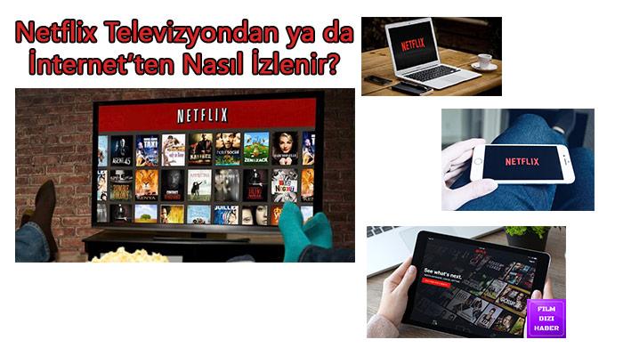Netflix-Televizyondan-ve-İnternet'ten-Nasıl-İzlenir
