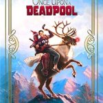 Film Poster: ONCE UPON A DEADPOOL
