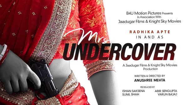 Radhika Apte Promises A Colourful Entertainer With The First Look Of Mrs Undercover