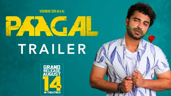 Paagal Trailer Out: Vishwak Sen's Lover Boy Avatar Will Leave You Impressed!