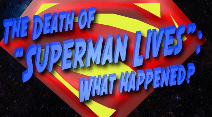 The-death-of-Superman-Lives-What-Happened-jon-schnepp-filmloverss