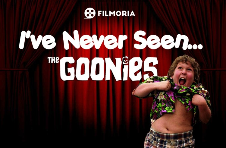 I've Never Seen… The Goonies
