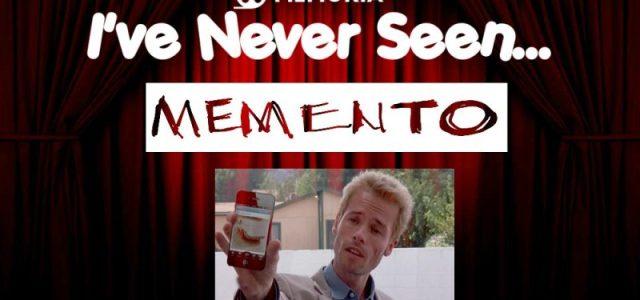 I've Never Seen… Memento