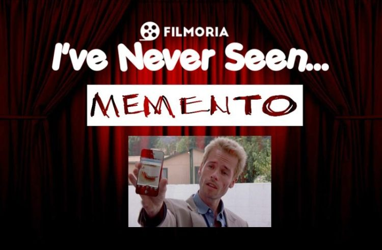 I've Never Seen… Memento