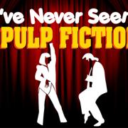 I've Never Seen…Pulp Fiction