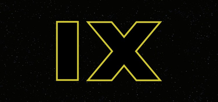 Star Wars: Episode IX & New Indiana Jones Get Official Release Dates