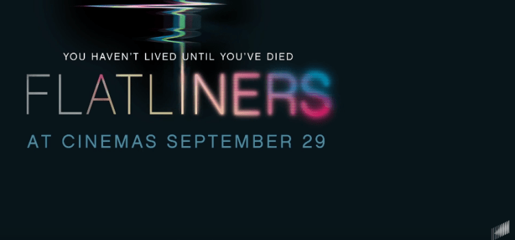 Check Out The New Flatliners Trailer And Poster