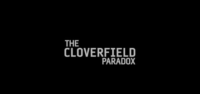 The Cloverfield Paradox Released Via Netflix Out of Nowhere