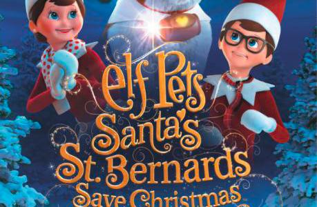 ELF PETS:SANTA'S ST. BERNARDS SAVE CHRISTMASAvailable On DVD and Digital Download on 5th November 2018