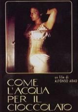 locandina del film COME L'ACQUA PER IL CIOCCOLATO