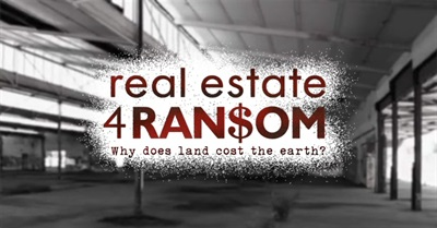 Real Estate 4 Ransom: Why Does Land Cost the Earth? (2012)