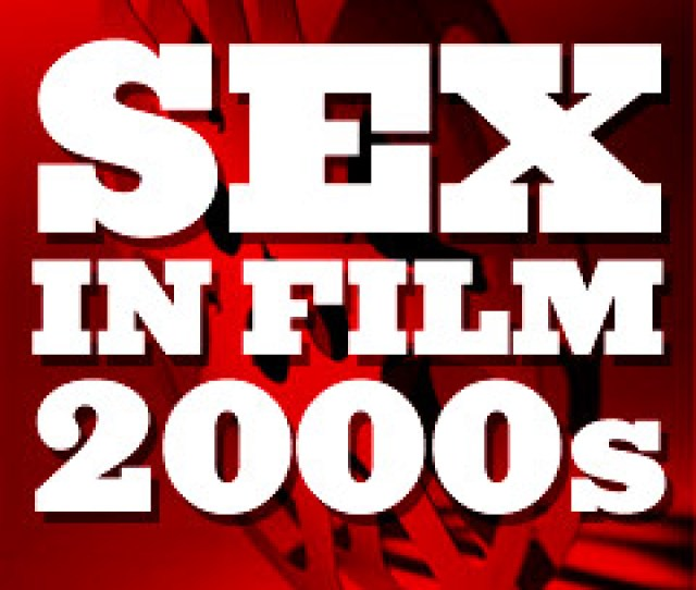History Of Sex In Cinema The Greatest And Most Influential Sexual Films And Scenes Illustrated