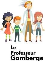 Le Professeur Gamberge