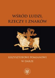 pol_pl_wsrod-ludzi-rzeczy-i-znakow-krzysztofowi-pomianowi-w-darze-3011_1