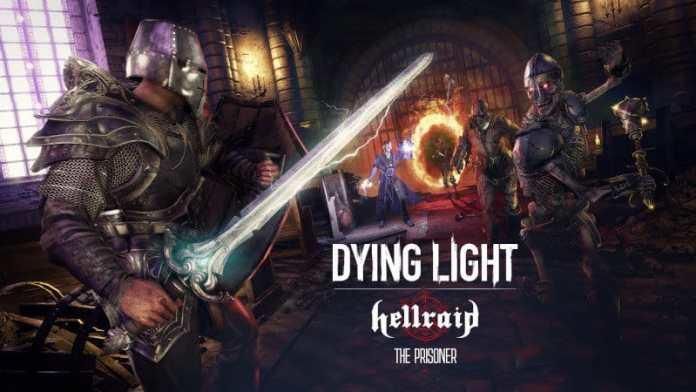 Dying Light Hellraid The Prisoner
