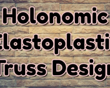 Holonomic Elastoplastic Truss Design using Displacement Based Optimization 1