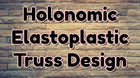 Holonomic Elastoplastic Truss Design