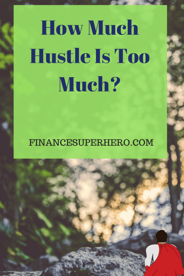 When it comes to a side hustle, we weigh the benefits and choose the most rewarding path. But how much hustle is too much?