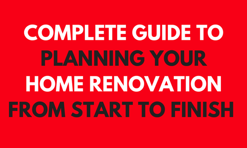 PLANNING YOUR HOME RENOVATION | HOME REMODELING