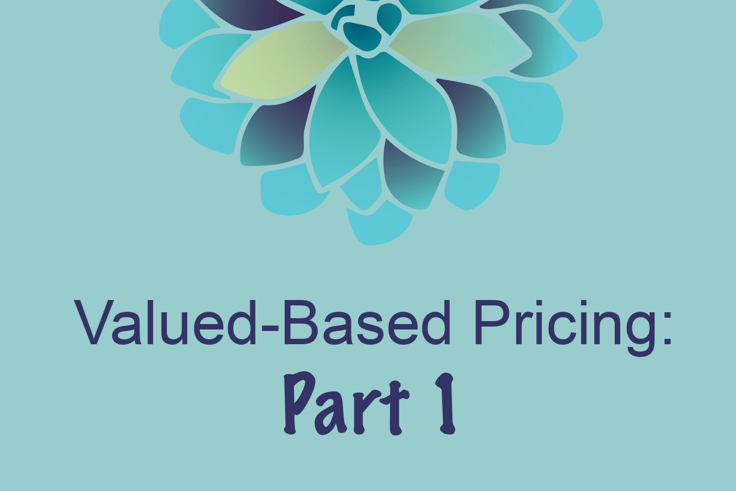 Value Based Pricing Part 1 Why You Should Ditch Your