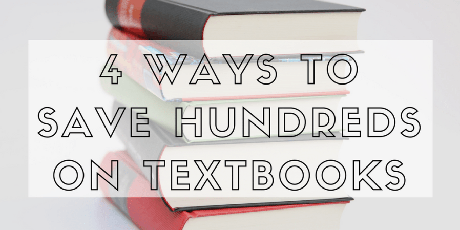 4 Ways to Save Hundreds on Textbooks