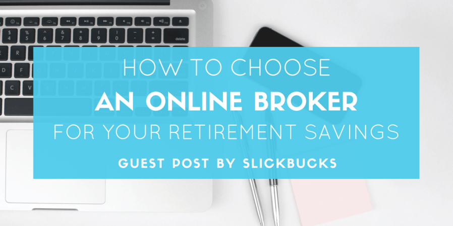 How to Choose an Online Broker for Your Retirement Savings