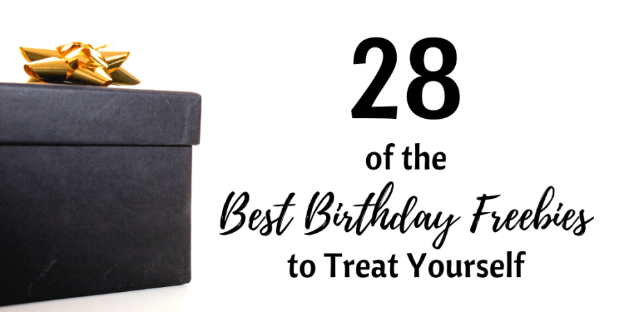 28 of the Best Birthday Freebies to Treat Yourself