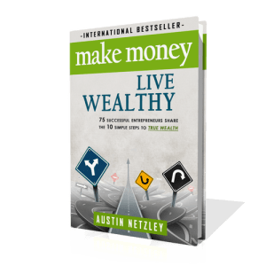 Austin Netzley book cover Make Money Live Wealthy