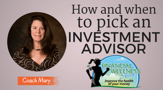 How and when to pick an investment advisor