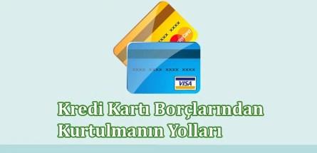 Kredi Kartı Borçlarından Kurtulmanın Yolları